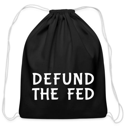 Defund the FED - Cotton Drawstring Bag