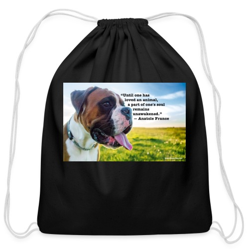 Until one has loved an animal - Cotton Drawstring Bag