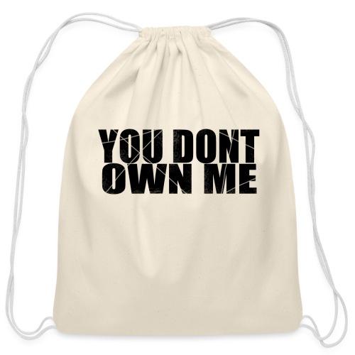 You don't own me black - Cotton Drawstring Bag