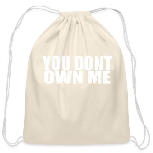You don't own me white - Cotton Drawstring Bag