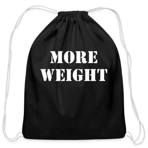 """""""More weight"""" Quote by Giles Corey in 1692. - Cotton Drawstring Bag"""