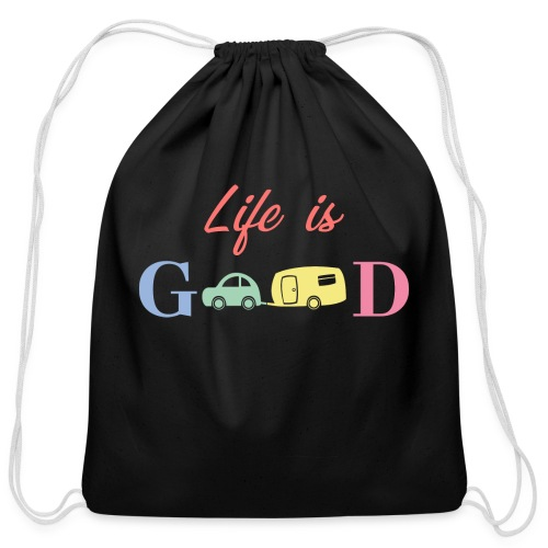 Life Is Good - Cotton Drawstring Bag