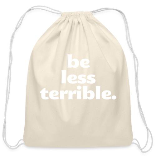 Be Less Terrible Ceramic Mug - Cotton Drawstring Bag