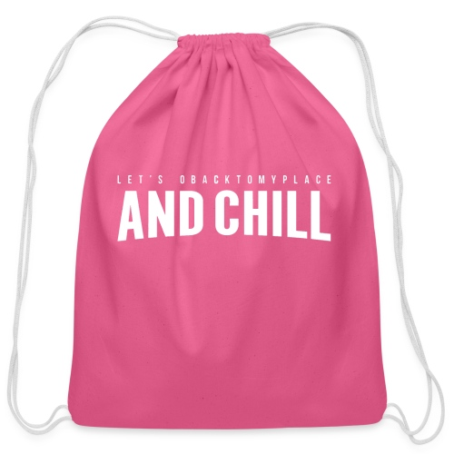 And Chill - Cotton Drawstring Bag