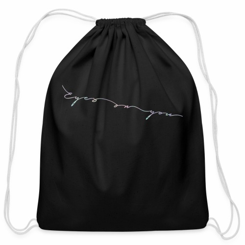 Eyes On You Cursive - Cotton Drawstring Bag