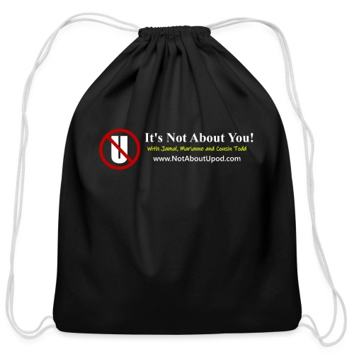 it's Not About You with Jamal, Marianne and Todd - Cotton Drawstring Bag