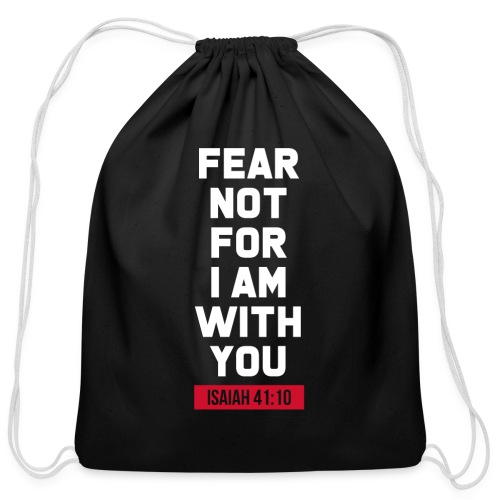 Fear not for I am with you Isaiah Bible verse - Cotton Drawstring Bag