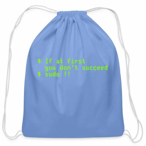 If at first you don't succeed; sudo !! - Cotton Drawstring Bag