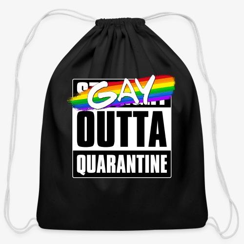 Gay Outta Quarantine - LGBTQ Pride - Cotton Drawstring Bag