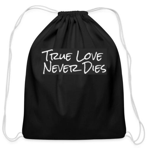 true love never dies - Cotton Drawstring Bag