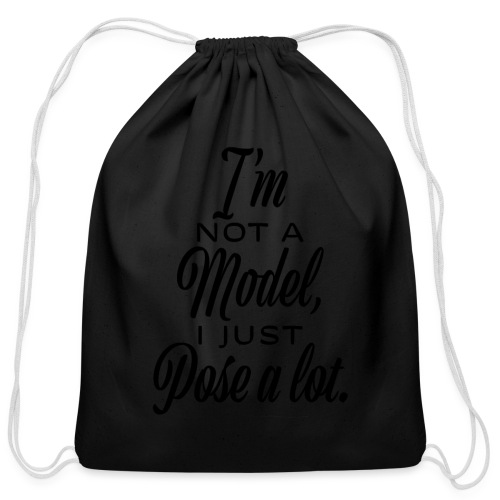I'm not a model, I just pose a lot. - Cotton Drawstring Bag