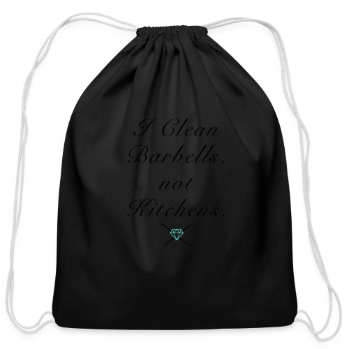 I clean barbells not kitchens (black) - Cotton Drawstring Bag