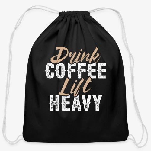 Drink Coffee Lift Heavy - Cotton Drawstring Bag