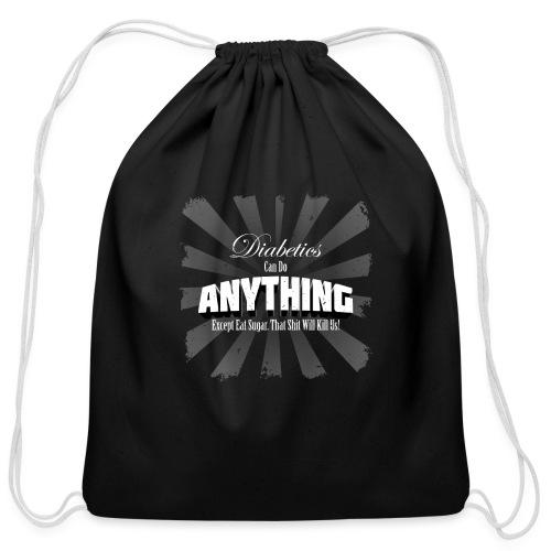 Diabetics Can Do Anything........... - Cotton Drawstring Bag
