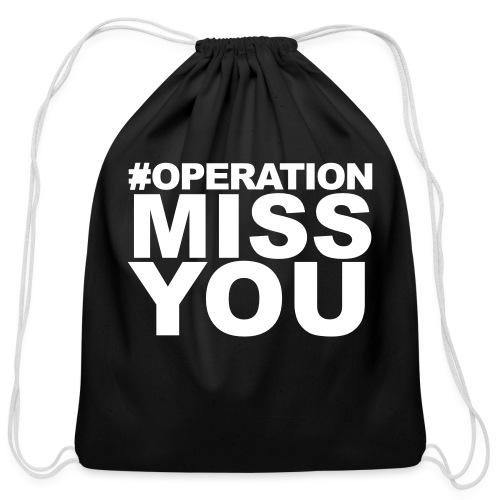 Operation Miss You - Cotton Drawstring Bag