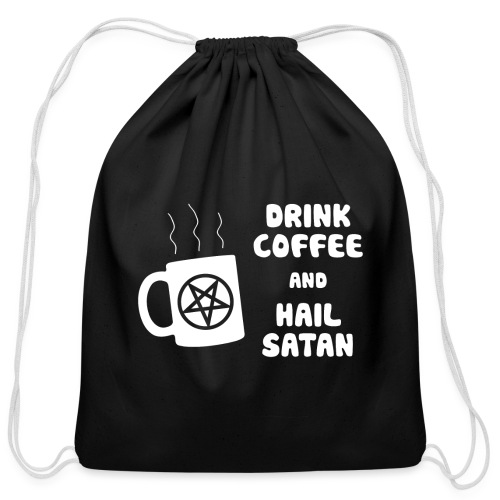 Drink Coffee, Hail Satan - Cotton Drawstring Bag