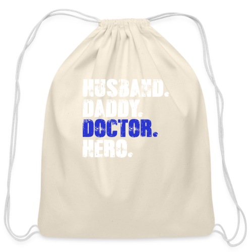 Husband Daddy Doctor Hero, Funny Fathers Day Gift - Cotton Drawstring Bag