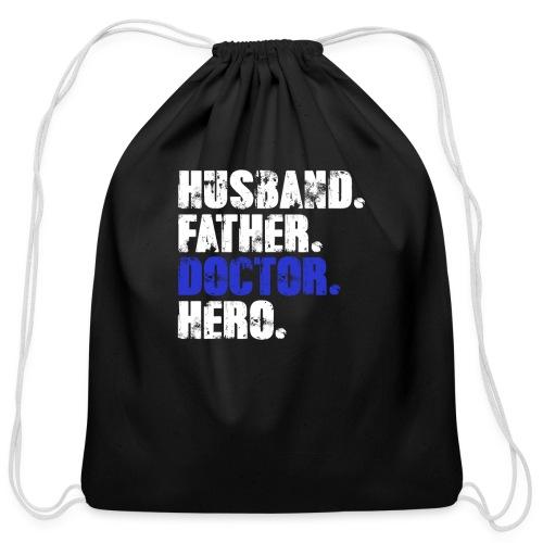 Father Husband Doctor Hero - Doctor Dad - Cotton Drawstring Bag