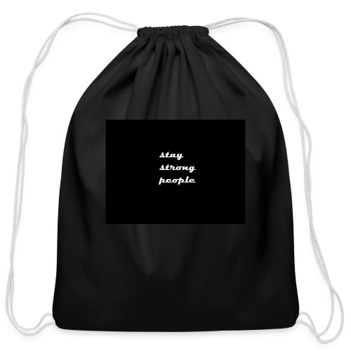 stay strong people - Cotton Drawstring Bag