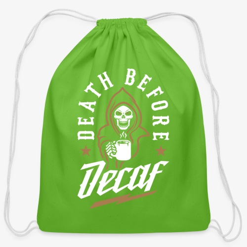 Death Before Decaf - Cotton Drawstring Bag