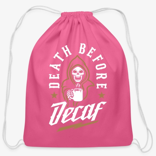 Death Before Decaf - Cotton Drawstring Bag