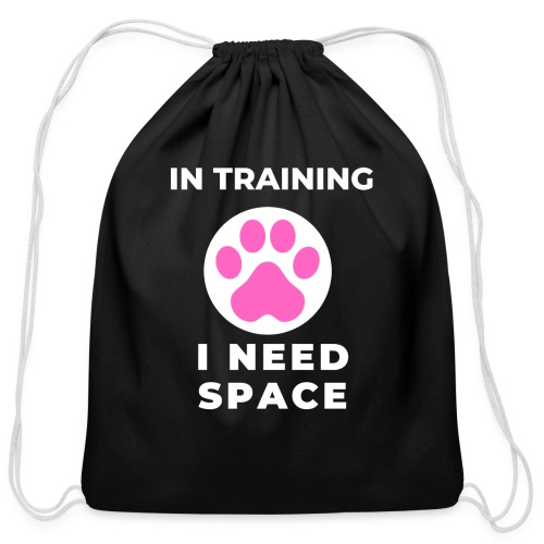 In Training I Need Space Female - Cotton Drawstring Bag