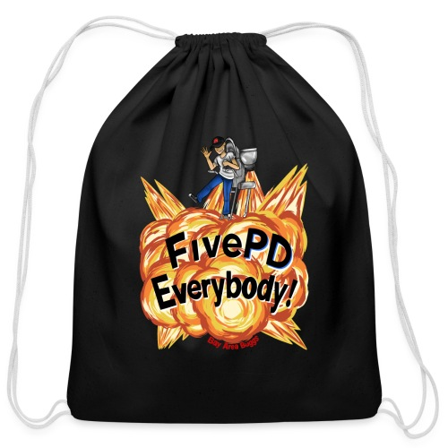 It's FivePD Everybody! - Cotton Drawstring Bag