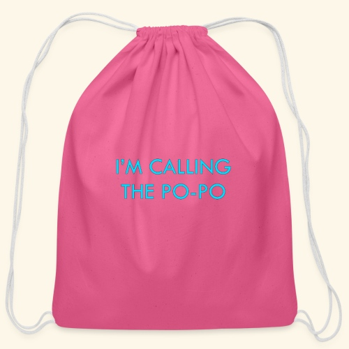 I'M CALLING THE PO-PO | ABBEY HOBBO INSPIRED - Cotton Drawstring Bag