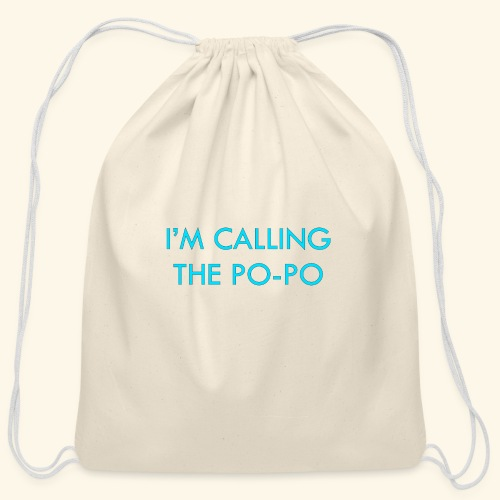 I'M CALLING THE PO-PO | ABBEY HOBBO INSPIRED - Cotton Drawstring Bag