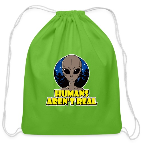 Humans Arent Real - Cotton Drawstring Bag