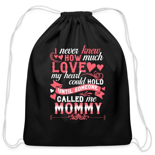 I Never Knew How Much Love My Heart Could Hold - Cotton Drawstring Bag