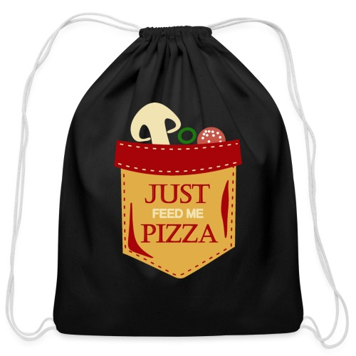 Just feed me pizza - Cotton Drawstring Bag