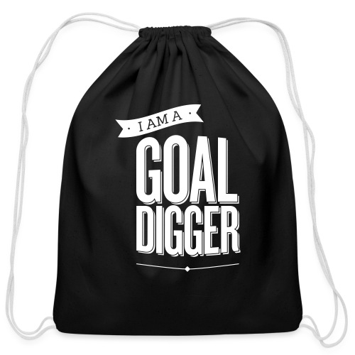 I Am A Goal Digger BY SHELLY SHELTON - Cotton Drawstring Bag