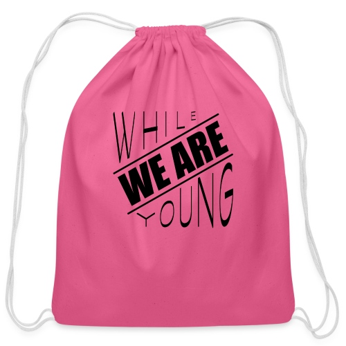 While we are young - Cotton Drawstring Bag