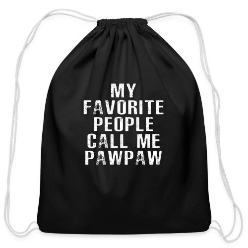 My Favorite People Called me PawPaw - Cotton Drawstring Bag