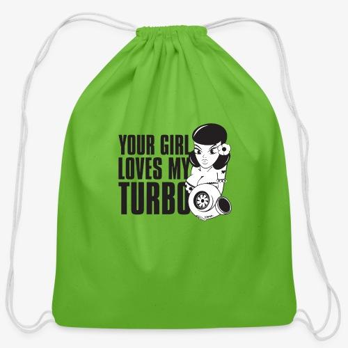 you girl loves my turbo - Cotton Drawstring Bag