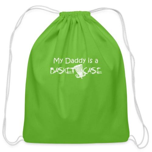 My Daddy is a Basket Case - Cotton Drawstring Bag