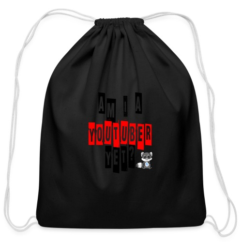 Am I A Youtuber Yet? - Cotton Drawstring Bag