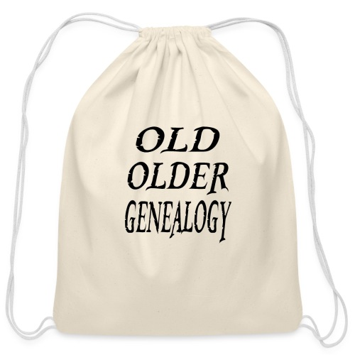 Old older genealogy family tree funny gift - Cotton Drawstring Bag