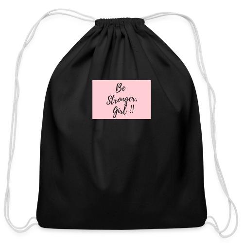 Be Stronger Girl - Cotton Drawstring Bag