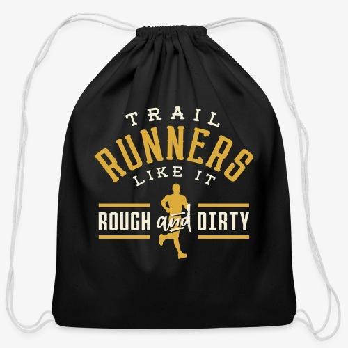 Trail Runners Like It Rough & Dirty - Cotton Drawstring Bag
