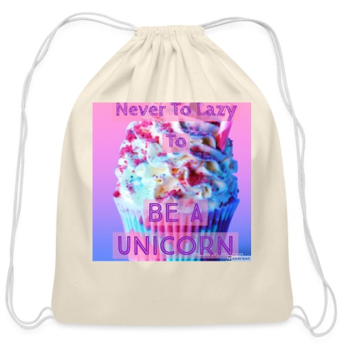 Never To Lazy To Be A Unicorn - Cotton Drawstring Bag