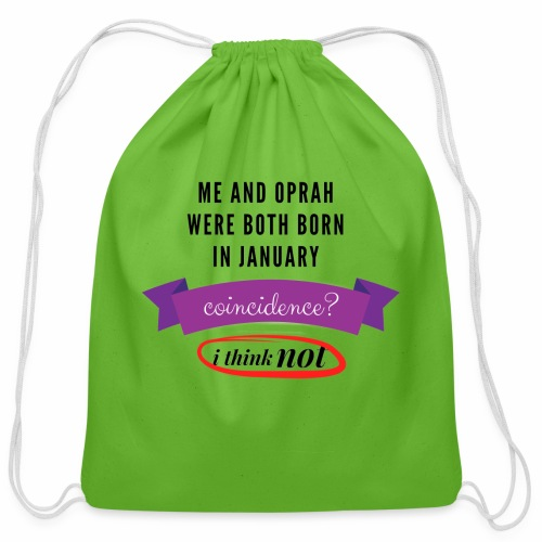 Me And Oprah Were Both Born in January - Cotton Drawstring Bag