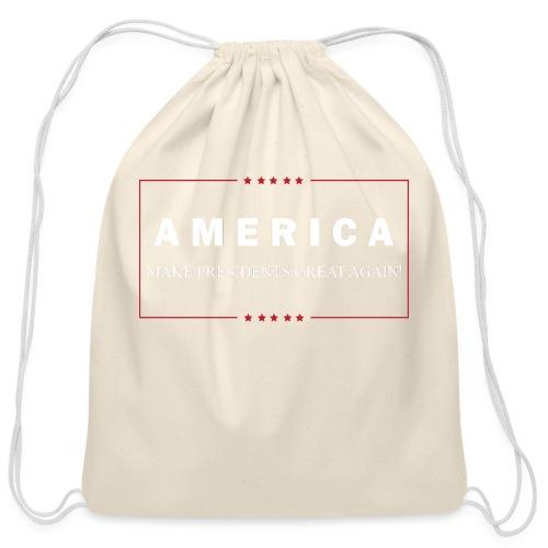 Make Presidents Great Again - Cotton Drawstring Bag