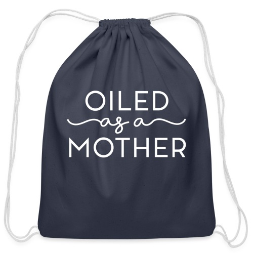 Oiled as a Mother - Cotton Drawstring Bag