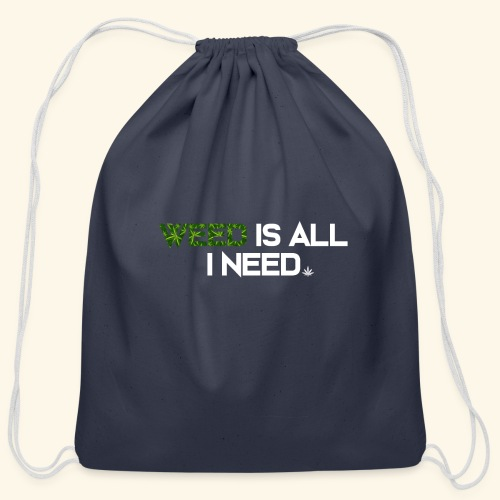 WEED IS ALL I NEED - T-SHIRT - HOODIE - CANNABIS - Cotton Drawstring Bag