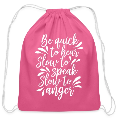 Be Quick to hear, slow to speak, slow to anger - Cotton Drawstring Bag