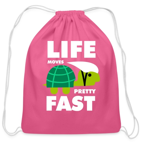 Life moves pretty fast - Cotton Drawstring Bag