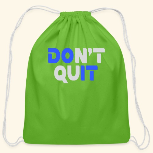 DON'T QUIT #2 - Cotton Drawstring Bag