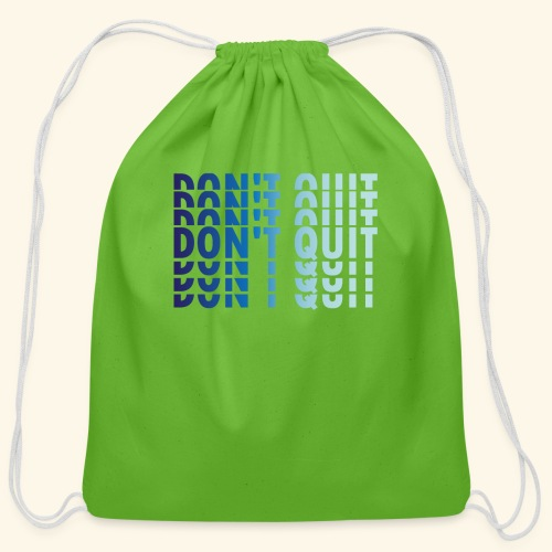 DON'T QUIT #1 - Cotton Drawstring Bag